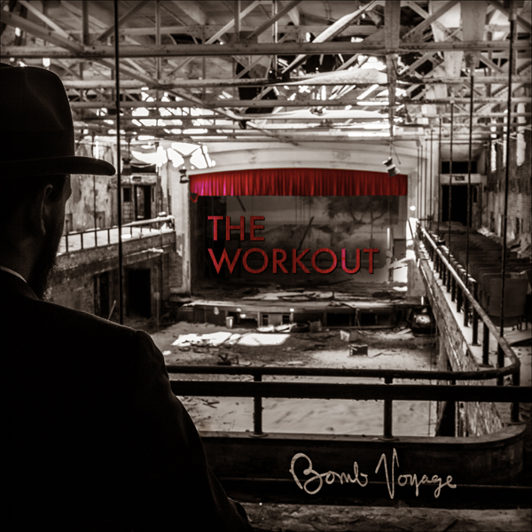 The Workout - Bomb Voyage